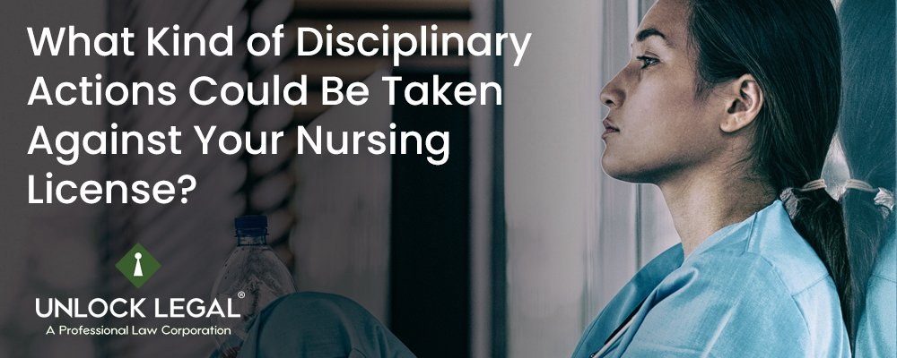 What Kind of Disciplinary Actions Could Be Taken Against Your Nursing License?