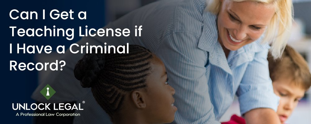 Can I Get a Teaching License if I Have a Criminal Record?
