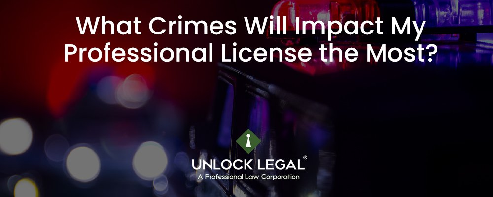 What Crimes Will Impact My Professional License the Most?
