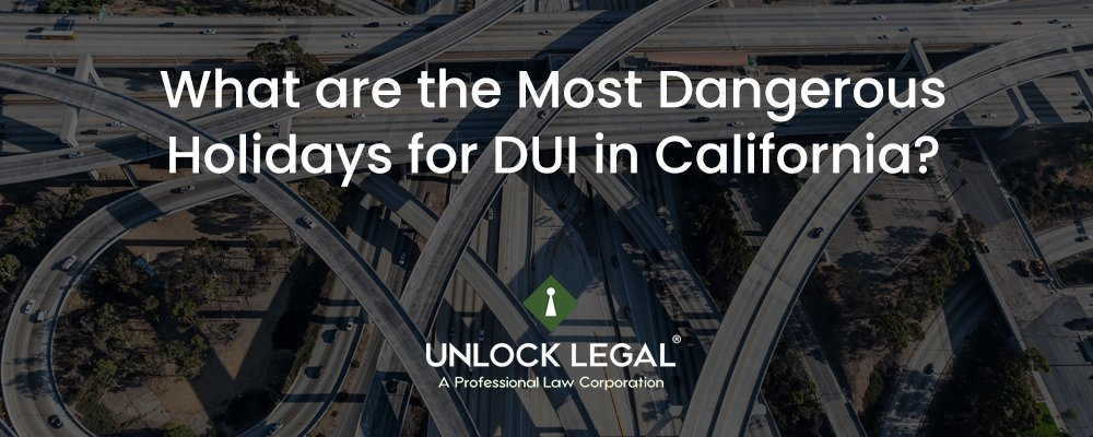 What are the Most Dangerous Holidays for DUI in California?