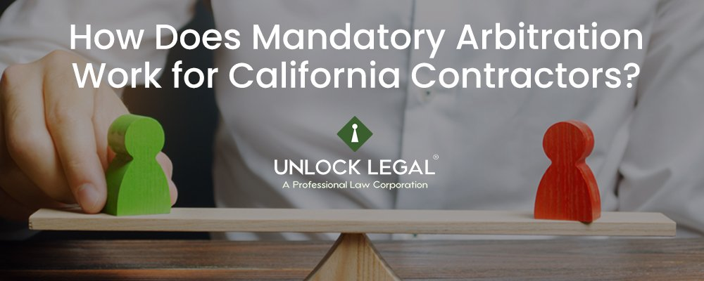 How Does Mandatory Arbitration Work for California Contractors?