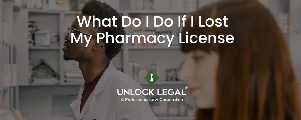 What Do I Do If I Lost My Pharmacy License