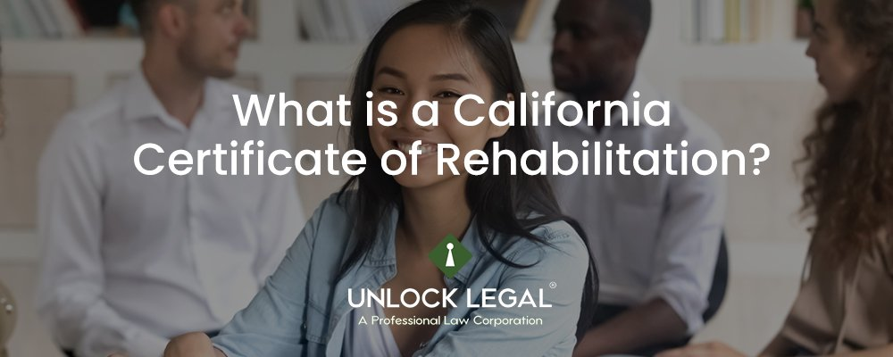 What is a California Certificate of Rehabilitation?