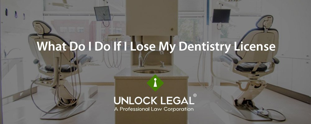 What Do I Do If I Lose My Dentistry License