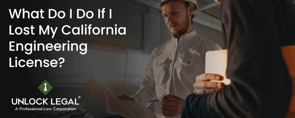 What Do I Do If I Lost My California Engineering License