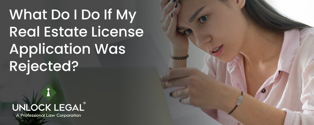What Do I Do If My Real Estate License Application Was Rejected?
