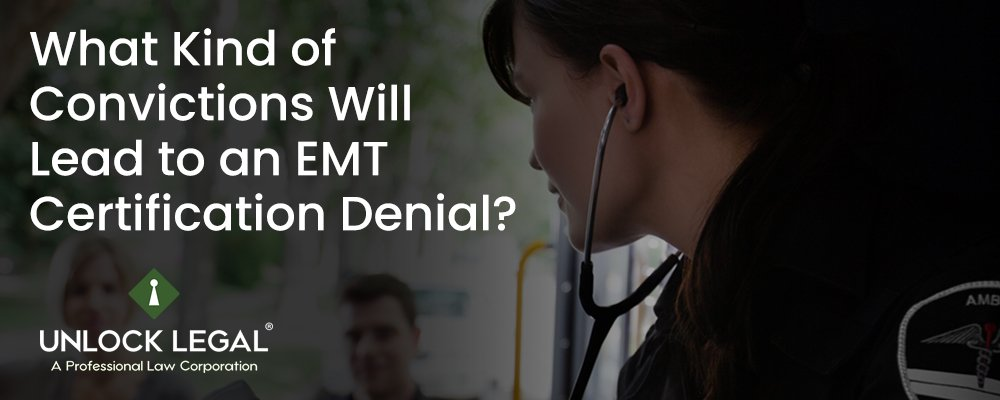 What Kind of Convictions Will Lead to an EMT Certification Denial?