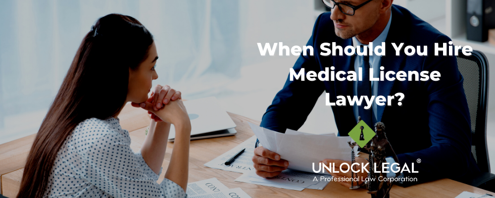 when should your hire a medical license lawyer