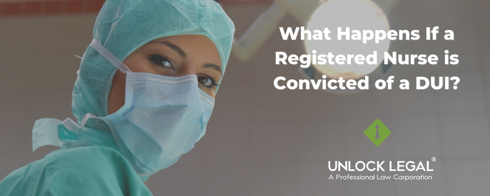 What happens if a nurse is convicted of a DUI?
