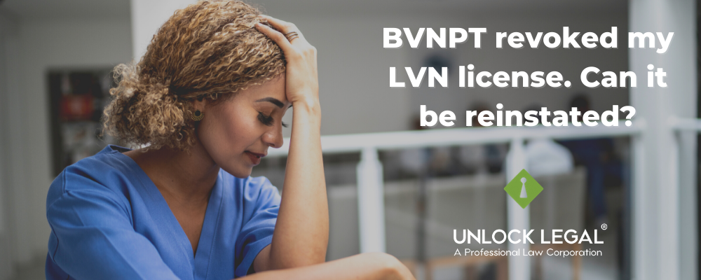 BVNPT revoked my LVN license. Can it be reinstated
