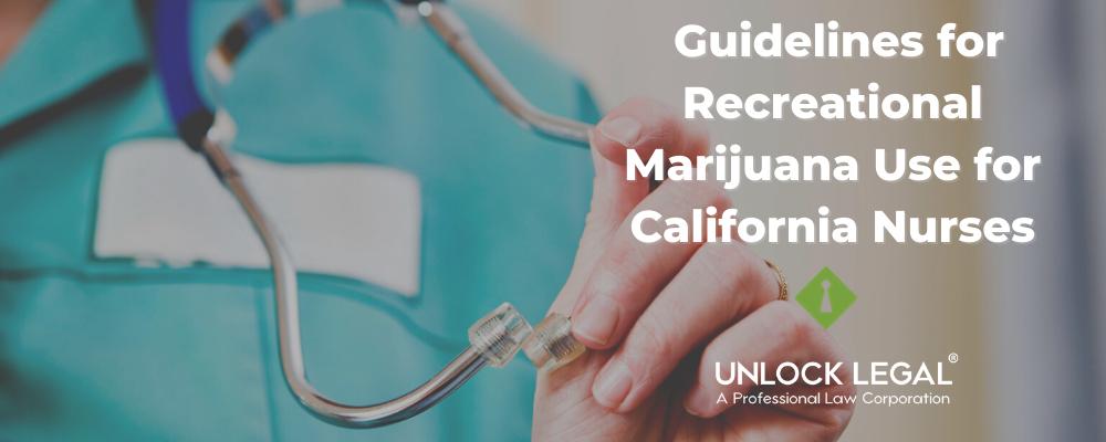 _Guidelines for Recreational Marijuana Use for California Nurses