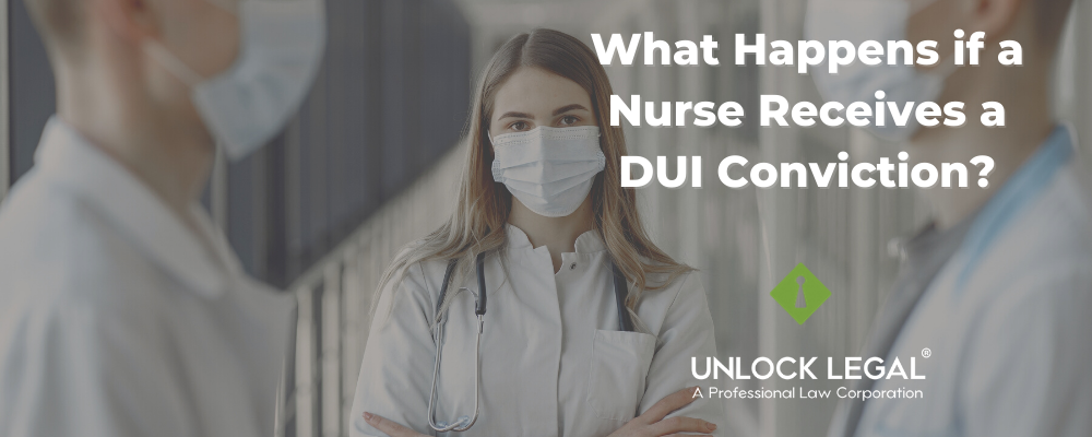 What Happens if a Nurse Receives a DUI Conviction