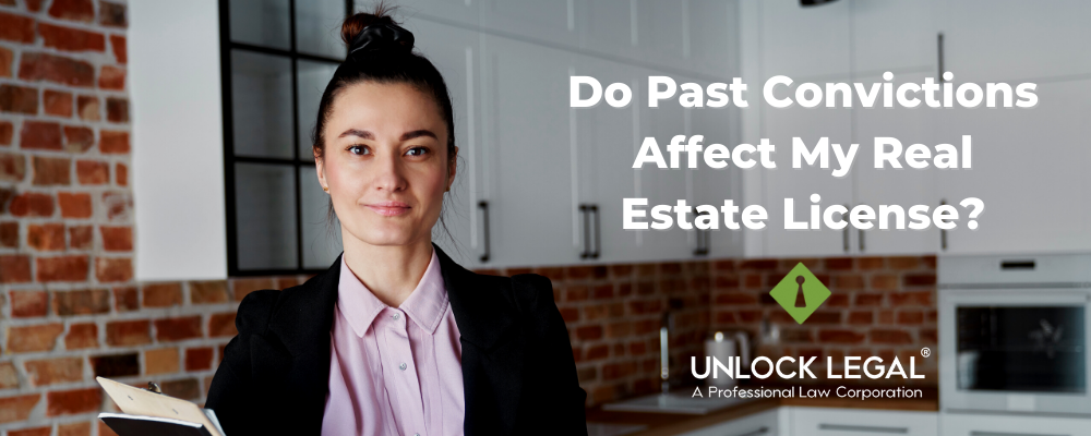 Do Past Convictions Affect My Real Estate License