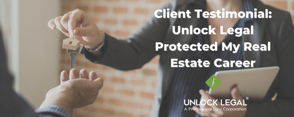 Client Testimonial Unlock Legal Protected My Real Estate Career