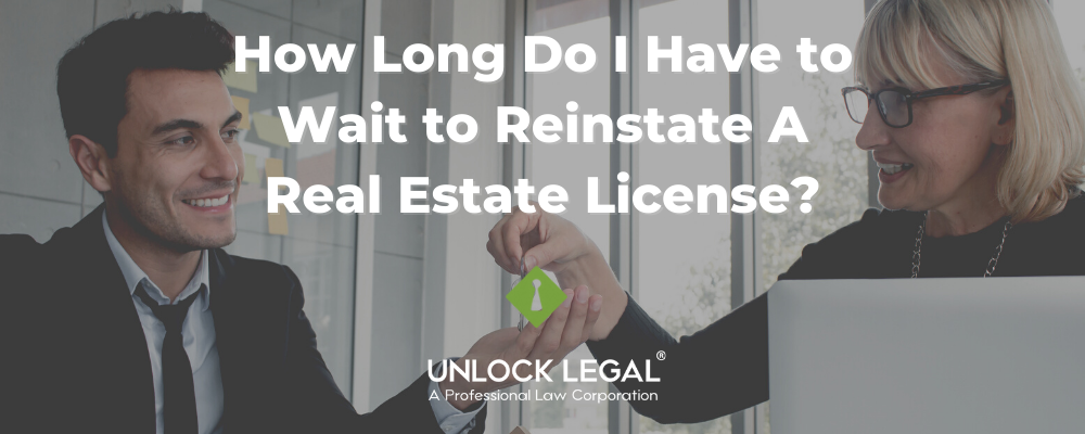 How Long Do I Have to Wait to Reinstate A Real Estate License