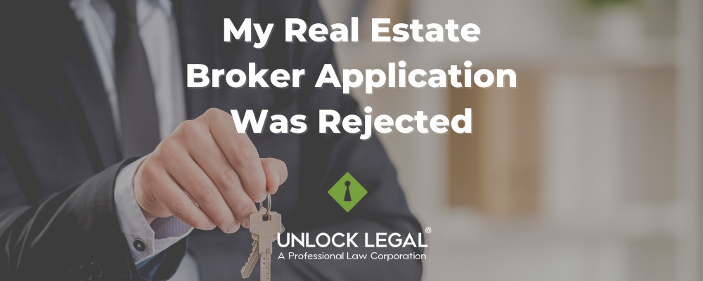 my real estate broker application was rejected